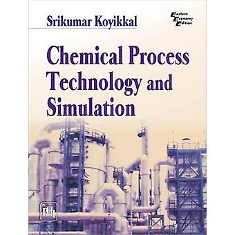 Chemical Process Technology and Simulation by Koyikkal Srikumar - 978