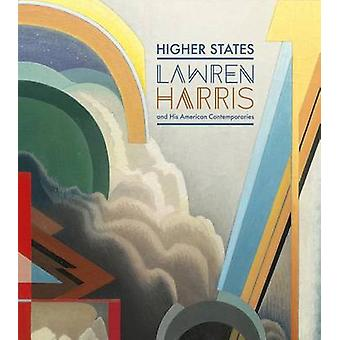 Higher States - Lawren Harris and His American Contemporaries by Roald