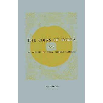 The Coins of Korea and an Outline of Early Chinese Coinages by Craig & Alan D