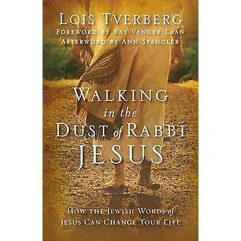 WALKING IN Staub RABBI JESUS von TVERBERG LOIS