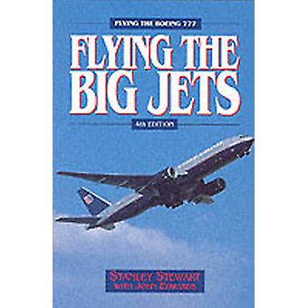 Flying the Big Jets by Stanley Stewart