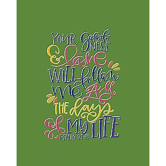 Your Goodness Poster Print by Valerie Wieners