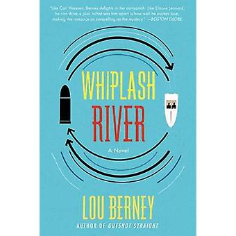 Whiplash River by Lou Berney - 9780062115287 Book
