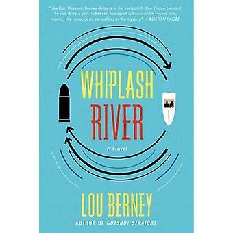 Whiplash rivier door Lou Berney - 9780062115287 boek