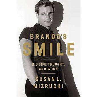 Brando smil - hans liv - tanke- og verk av Susan L. Mizruchi-