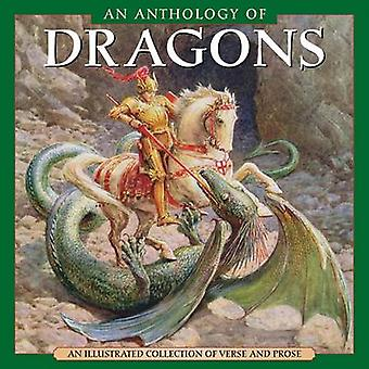 An Anthology of Dragons - An Illustrated Collection of Verse and Prose