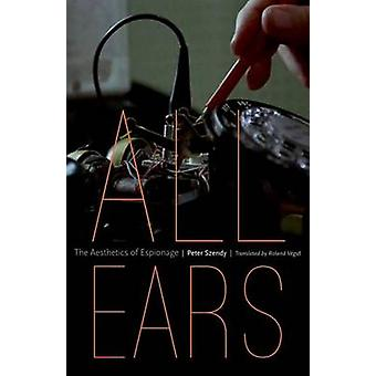 Alla öron - estetiken av spionage av Peter Szendy - Roland Vegso