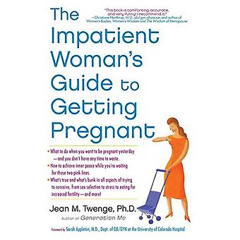 The Impatient Woman's Guide to Getting Pregnant by Jean M. Twenge - 9