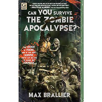 Kannst du die Zombie-Apokalypse zu überleben? von Max Brallier - 978145160775