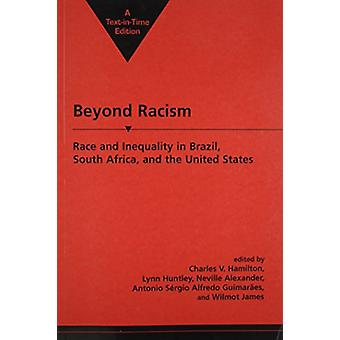 Beyond Racism - Race and Inequality in Brazil - South Africa and the U