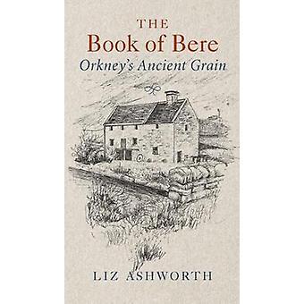 Le livre de Bere - Orkney Grain antique par Liz Ashworth - 9781780274