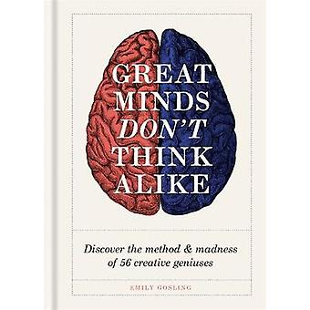 Great Minds Don't Think Alike - discover the method and madness of 56
