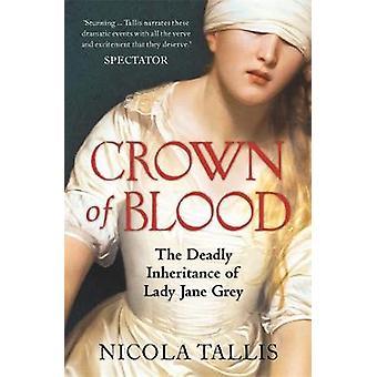 Kröna av blod - dödligt arv av Lady Jane Grey av Nicola Ta