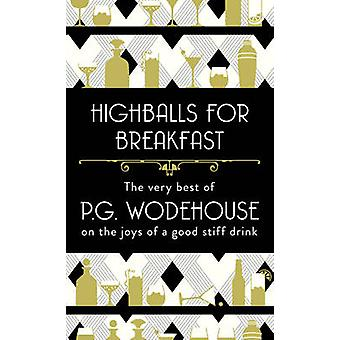 Highballs for Breakfast by P. G. Wodehouse - 9781786330499 Book