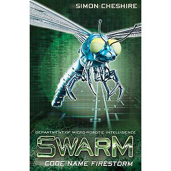 Code Name Firestorm by Simon Cheshire - 9781847154514 Book