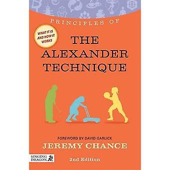 Principerna för den Alexander Technique - vad det är - hur det fungerar - en