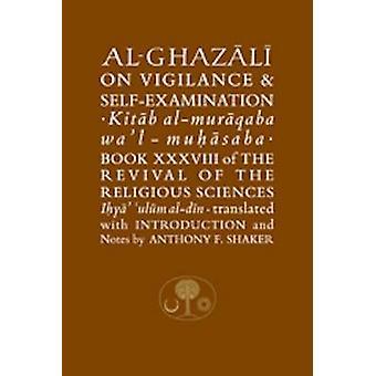 Al-Ghazali on Vigilance and Self-Examination by Abu Hamid Muhammad Gh