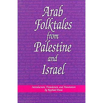 Arab Folktales from Palestine and Israel by Raphael Patai - 978081432