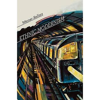 Ethnic Modernism by Werner Sollors - 9780674030916 Book
