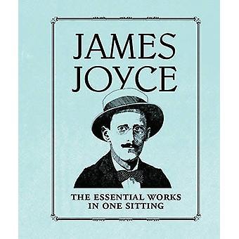 James Joyce - The Essential Works in One Sitting by Joelle Herr - 9780