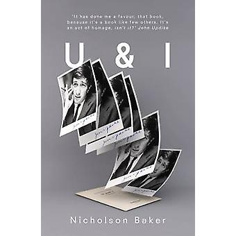 U & I - A True Story by Nicholson Baker - 9781847083517 Book