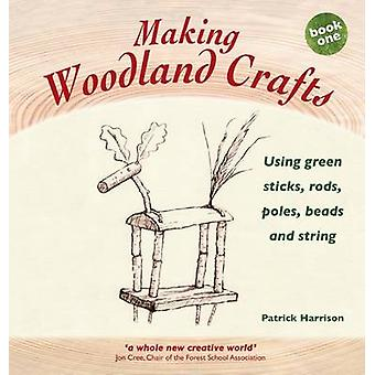 Making Woodland Crafts - Using Green Sticks - Rods - Poles - Beads and