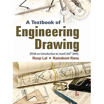 A Textbook of Engineering Drawing - Along with an Introduction to Auto