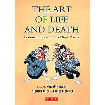 The Art of Life and Death: Lessons in Budo from a Ninja Master