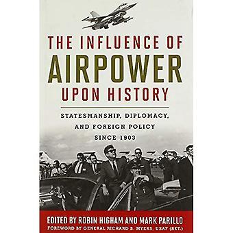 L'Influence de la puissance aérienne sur histoire: sens politique, de diplomatie et de politique étrangère depuis 1903