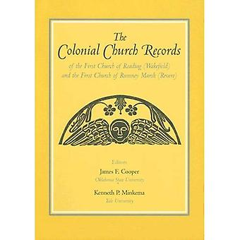 The Colonial Church Records of the First Church of Reading (Wakefield): and the First Church of Rumney Marsh (Revere)