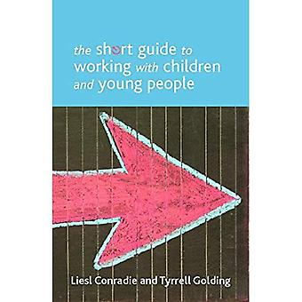 The Short Guide to Working with Children and Young People (Short Guides Series)