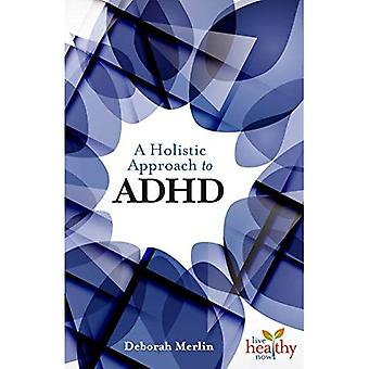 A Holistic Approach to ADHD (Live Healthy Now)