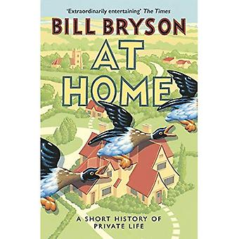 At Home: A Short History of Private Life - Bryson