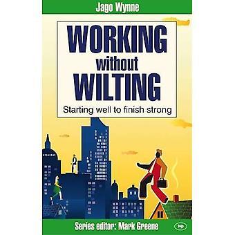 Trabalhando sem murcha: começando bem para terminar forte