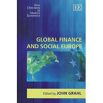 Global Finance and Social Europe (New Directions in Modern Economics Series)