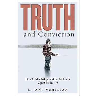 Truth and Conviction: Donald Marshall Jr. and the Mi'kmaw Quest for Justice (Law and Society)