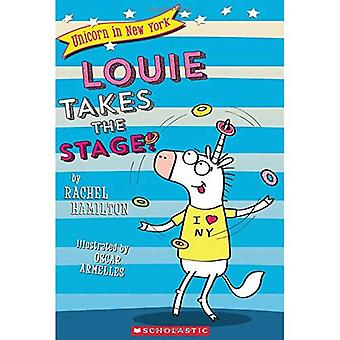 Louie Takes the Stage! (Unicorn in New York #2) (Unicorn in New York)