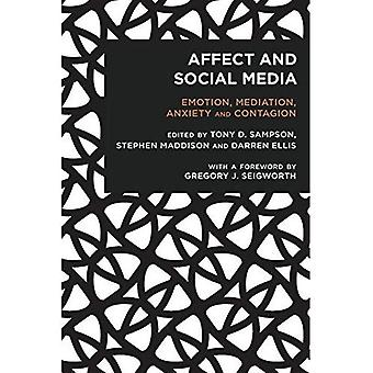 Affect and Social Media: Emotion, Mediation, Anxiety and Contagion (Radical Cultural Studies)