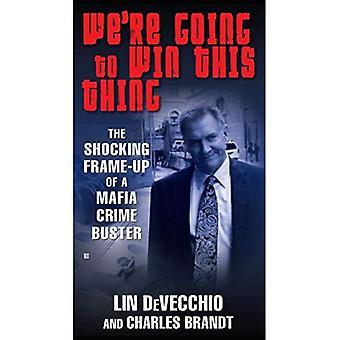 Wir werden diese Sache gewinnen: die schockierende Frame-up von einem Mafia-Verbrechen-Buster