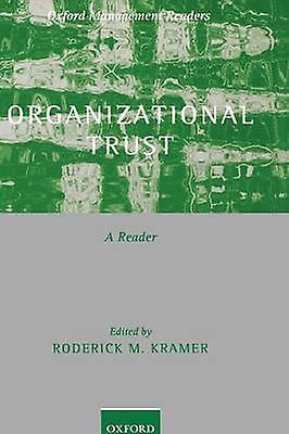 Organizational Trust A Reader by Kramer & Roderick M.