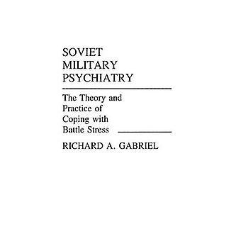 Psiquiatria militar Soviética a teoria e a prática de lidar com o estresse da batalha por Gabriel & Richard A.