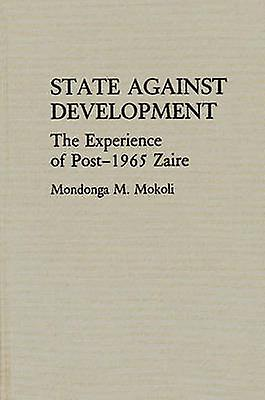 State Against Development The Experience of Post1965 Zaire by Mokoli & Mondonga M.
