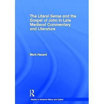 Der wörtliche Sinn und das Evangelium des Johannes in der späten mittelalterlichen Kommentar und Literatur von Hazard & Mark