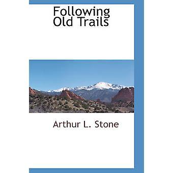 Følgende gamle stier af sten & Arthur L.