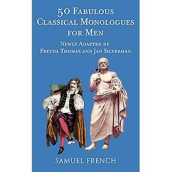 50 fantastische klassieke monologen voor mannen door Thomas & Freyda
