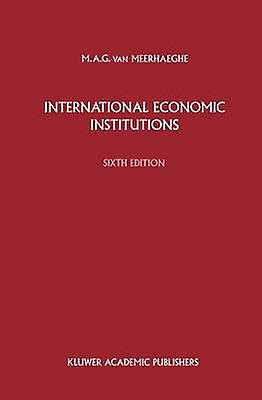 International Economic Institutions by van Meerhaeghe & M.A.