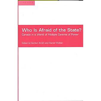 Wer hat Angst vor dem Staat Kanada in einer Welt der mehrere Machtzentren von Smith & Gordon S.
