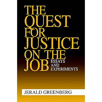 The Quest for Justice on the Job Essays and Experiments by Greenberg & Jerald