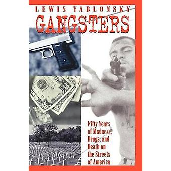 Gangsters 50 Years of Madness Drugs and Death on the Streets of America by Yablonsky & Lewis