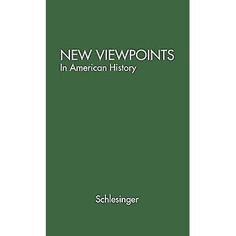 وجهات نظر جديدة في التاريخ الأميركي. قبل شليزنغر & ماير آرثر آند ريال.